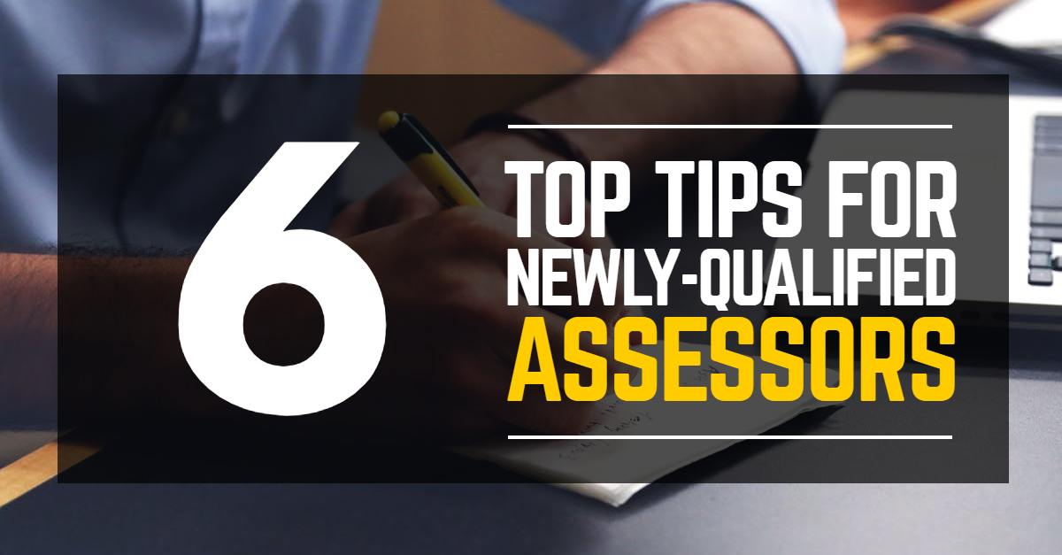 6 tips newly qualified assessors