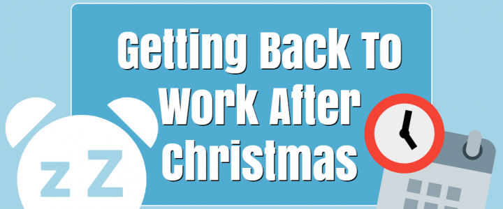 Getting Back To Work After Christmas