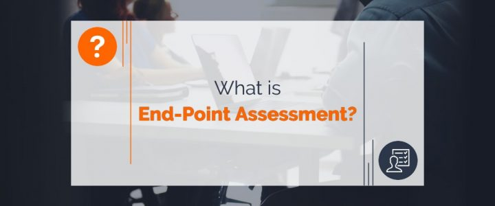What is End-Point Assessment?
