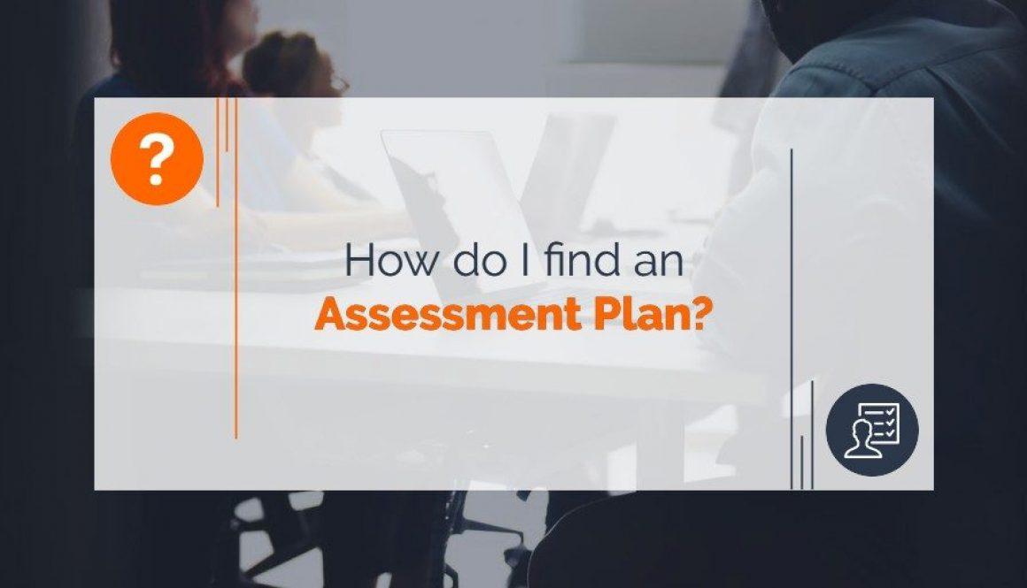 How do I find an Assessment Plan