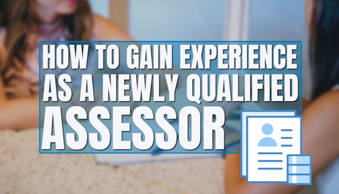 How to Gain Experience as a Newly Qualified Assessor