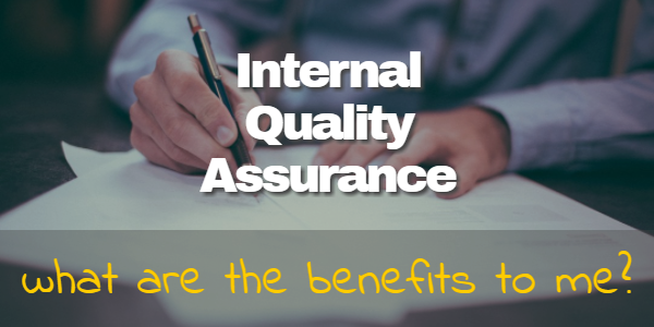 internal quality assurance benefits