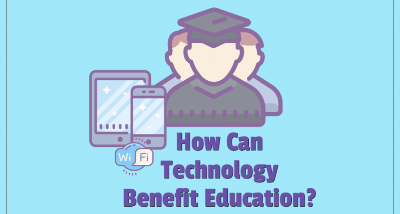how can technology benefit education