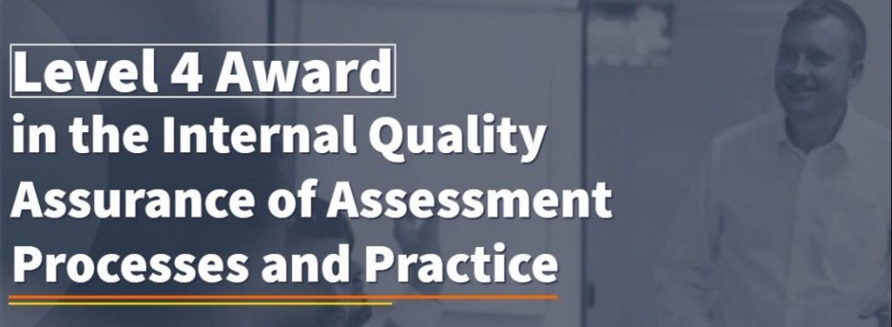 The Level 4 Award in the Internal Quality Assurance of Assessment Processes and Practice